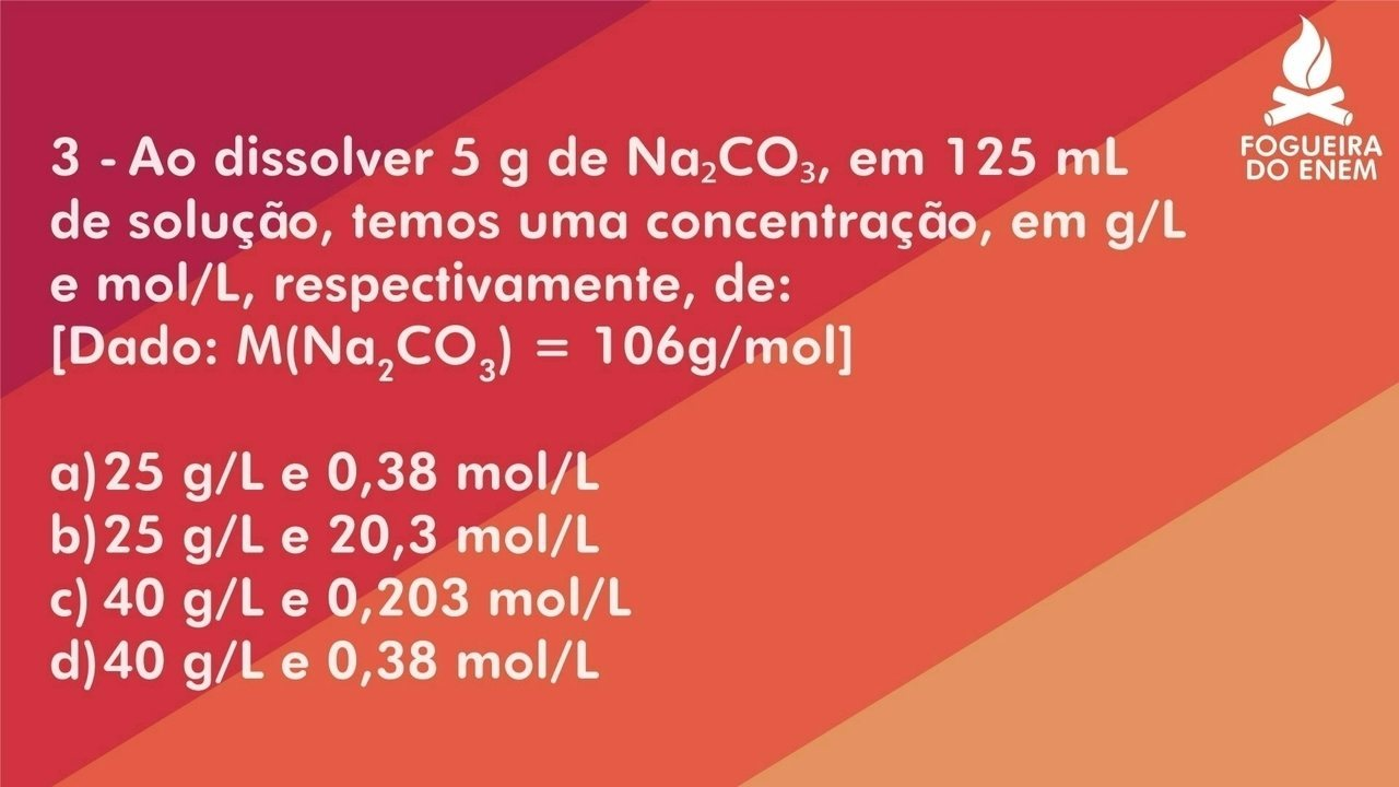 Fogueira do Enem - química: pergunta 3