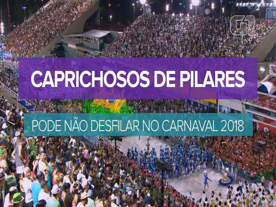 Caprichosos de Pilares pode não desfilar no carnaval 2018 do Rio de Janeiro