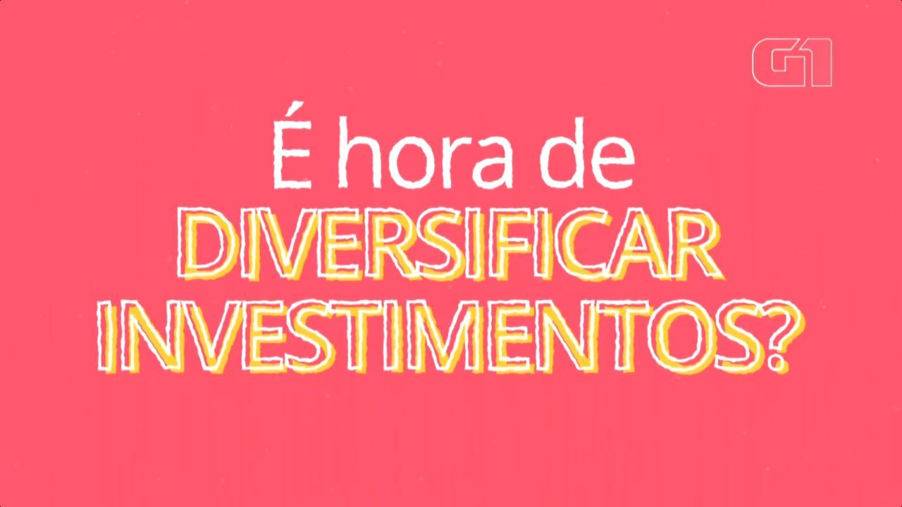 Educação financeira: é hora de diversificar investimentos?