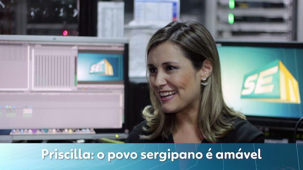 Priscilla: o povo sergipano é amável