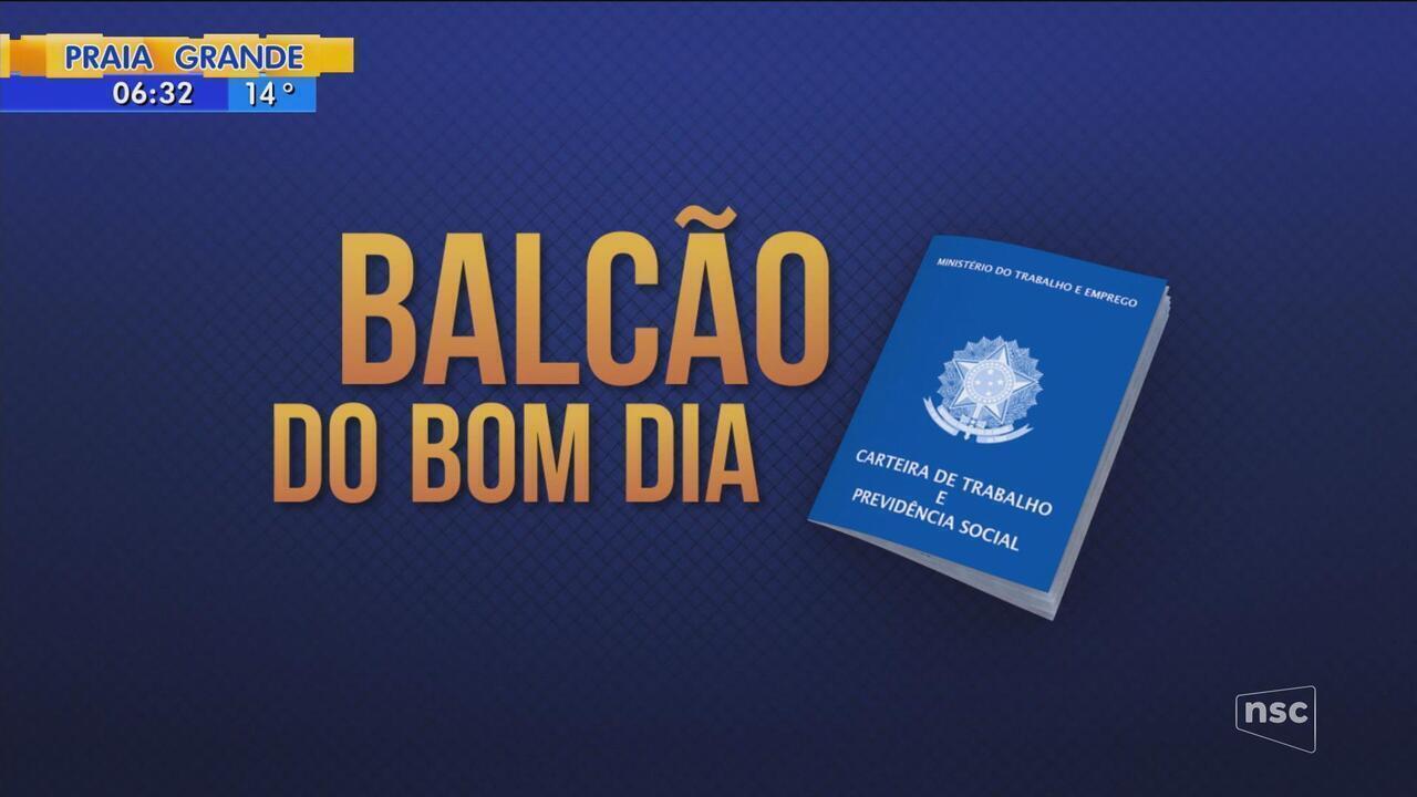 'Balcão do Bom Dia': confira algumas das vagas e concursos abertos em SC