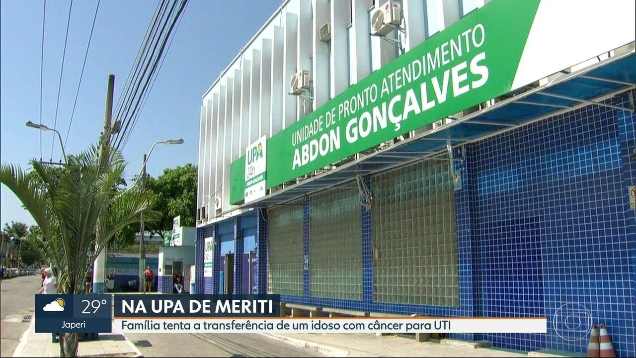 Família tenta a transferência de um idoso com câncer para UTI na UPA de Meriti