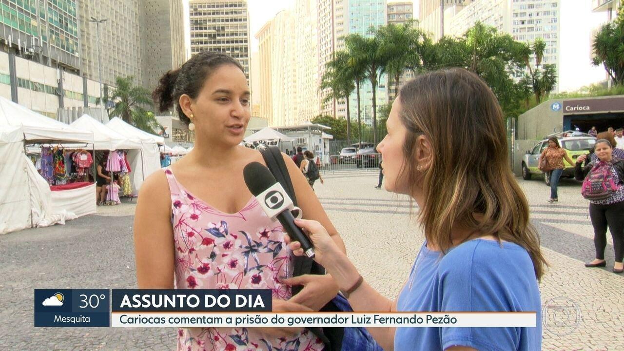 Prisão do governador Pezão é o assunto nas ruas do RJ