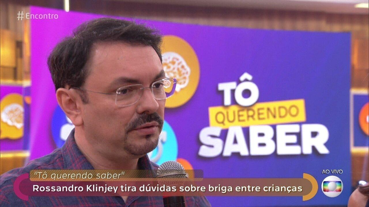 Rossandro Klinjey tira dúvidas sobre briga entre crianças