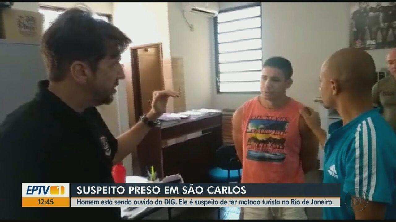 Polícia prende em São Carlos suspeito de participar do estupro e morte de turista em RJ