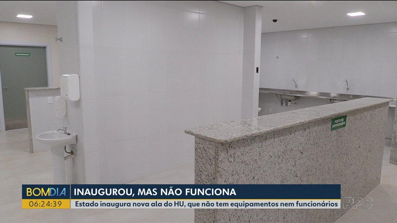Estado inaugura nova ala no HU de Maringá, que não tem equipamentos nem funcionários