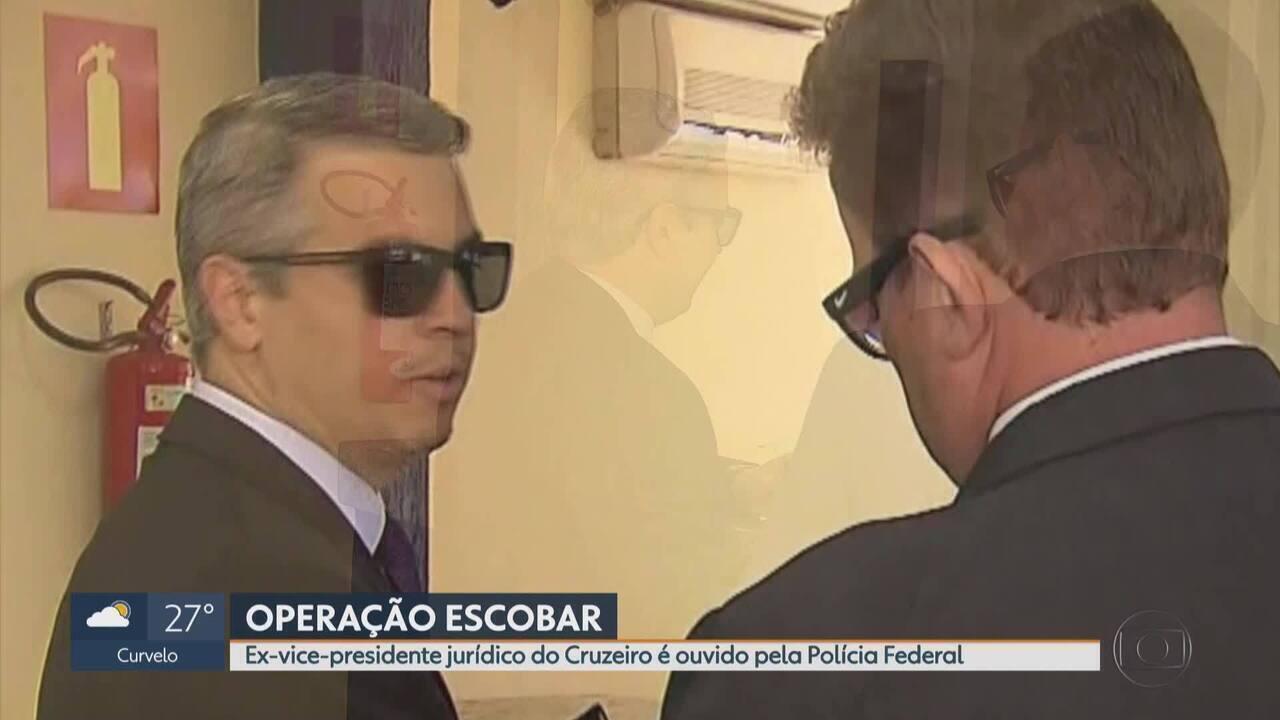 Ex-vice-presidente jurídico do Cruzeiro presta depoimento à PF na Operação Escobar