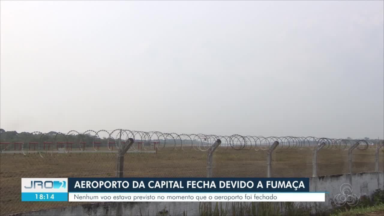Aeroporto de Porto Velho é fechado por causa da fumaça