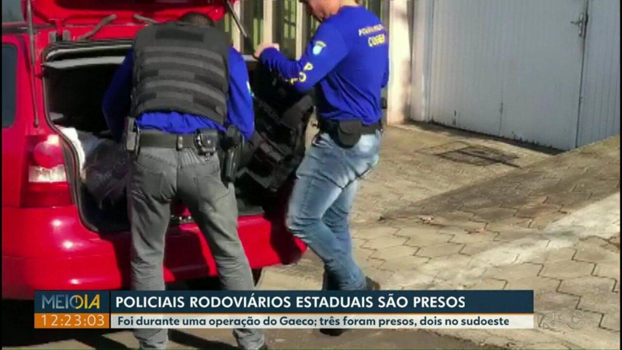 Policiais rodoviários estaduais são presos em operação do Gaeco