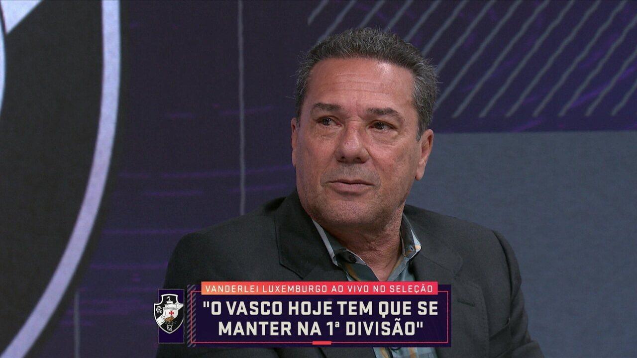 """""""Temos que manter o Vasco na 1º divisão"""", diz Vanderlei Luxemburgo no Seleção SporTV"""