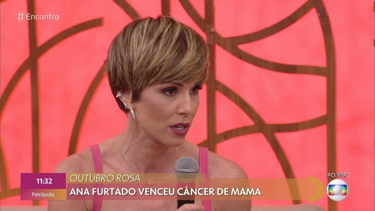 Ana Furtado conta sobre sua vitória contra o câncer de mama