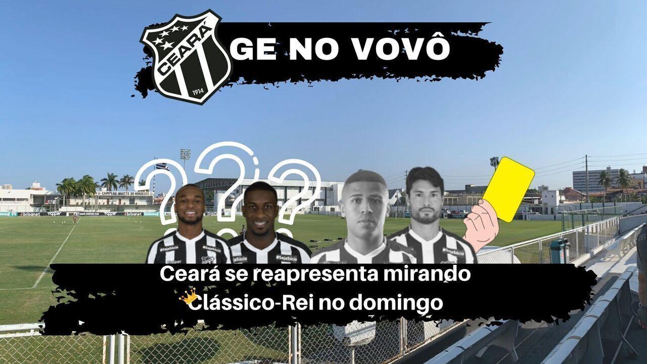 GE no Vovô: Ceará se reapresenta de olho no Clássico-Rei