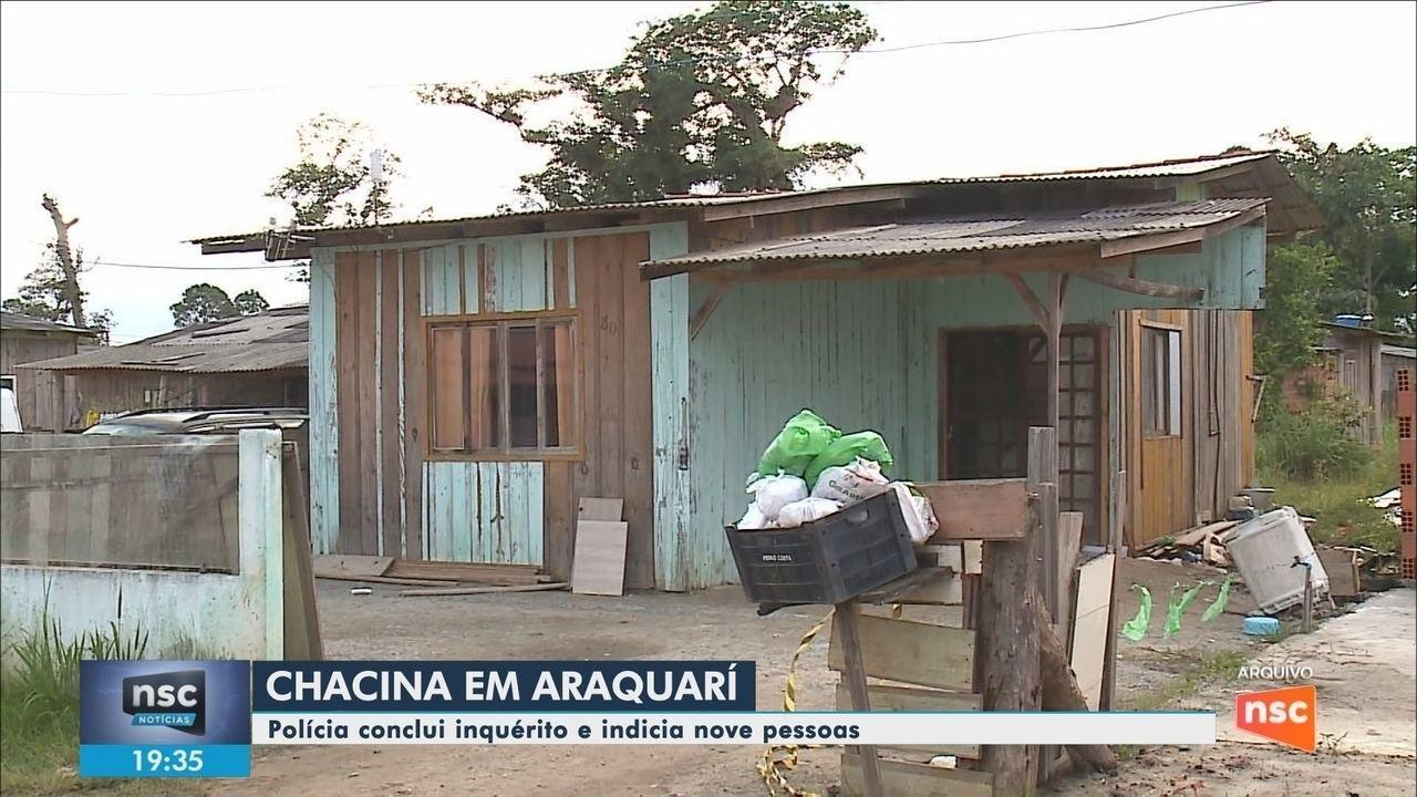 Polícia indicia 9 suspeitos de envolvimento em chacina em Araquari, SC