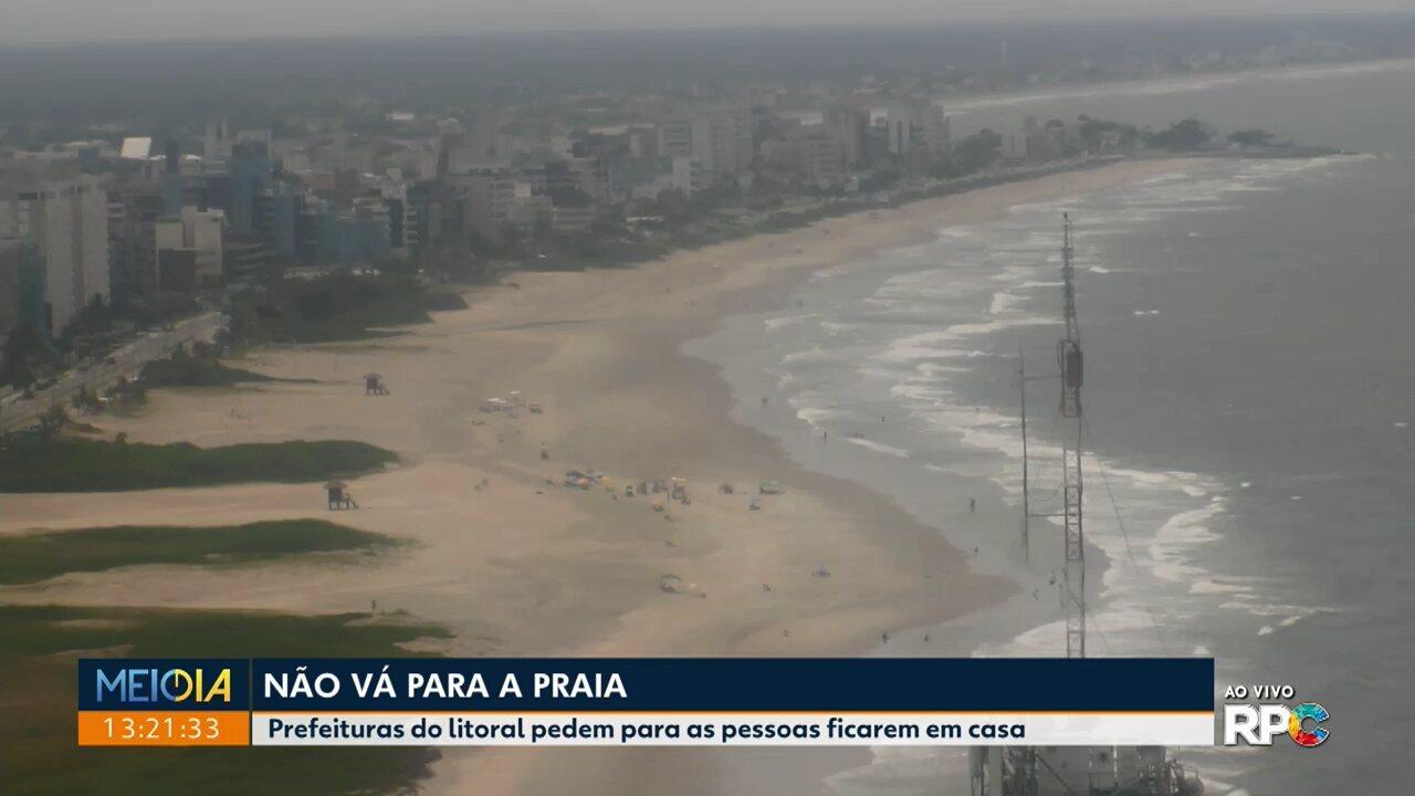 Prefeituras pedem que pessoas não vão às praias paranaenses