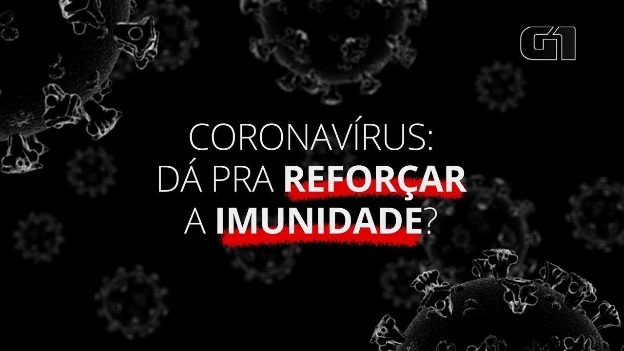 Coronavírus: dá pra reforçar a imunidade?