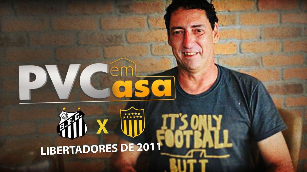 PVC EM CASA relembra vitória do Santos sobre o Peñarol na conquista da Libertadores 2011