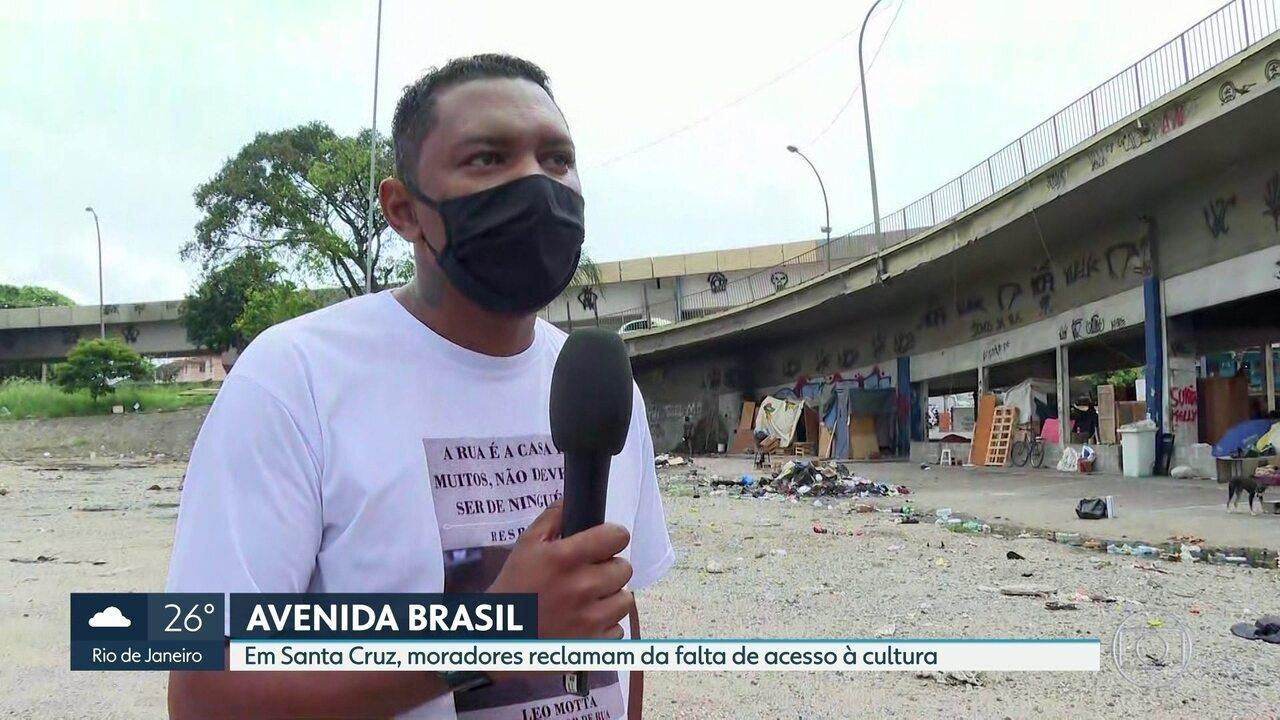 Avenida Brasil: em Santa Cruz moradores reclamam de falta de acesso à cultura
