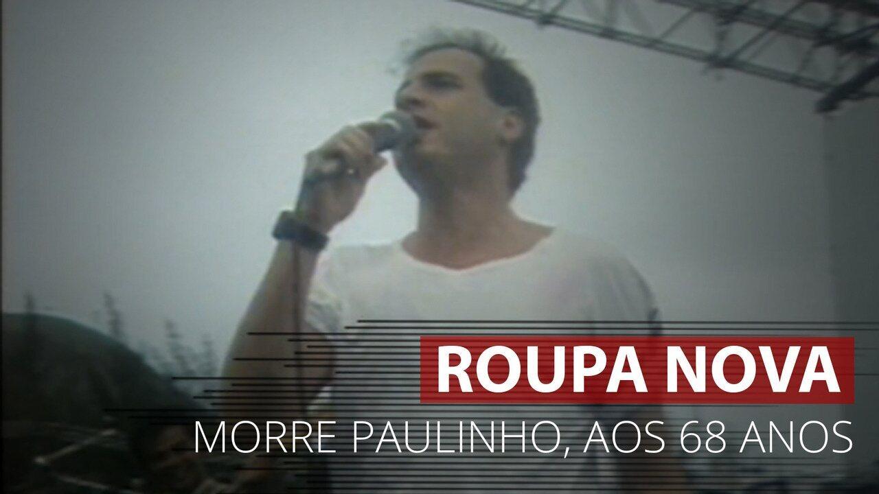 VÍDEO: Morre Paulinho, vocalista do Roupa Nova, aos 68 anos