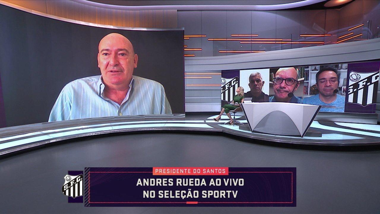 Andrés Rueda fala sobre os 100 dias no comando do Santos