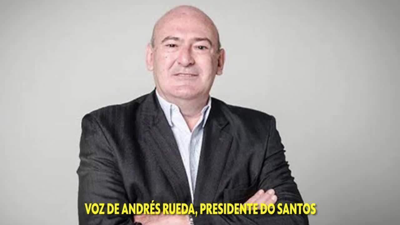 Em áudio, Andrés Rueda, presidente do Santos, critica torcedor